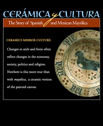 Cerámica y Cultura: The Story of Spanish and Mexican Mayólica